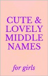 Cute & Lovely Middle Names for Baby Girls - Sarah Russell