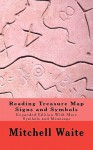 Reading Treasure Map Signs and Symbols: Expanded Edition with More Symbols and Meanings - Mitchell Waite