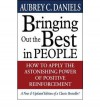 [(Bringing Out the Best in People: How to Apply the Astonishing Power of Positive Reinforcement)] [Author: Aubrey C. Daniels] published on (January, 2000) - Aubrey C. Daniels