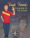 Fast Food: Slowing Us All Down (Slim Goodbody's Lighten Up!) - John Burstein, Slim Goodbody