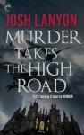 Murder Takes the High Road - Josh Lanyon