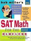 Bob Miller's SAT Math for the Clueless, 2nd Ed: The Easiest and Quickest Way to Prepare for the New SAT Math Section - Bob Miller