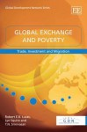 Global Exchange And Poverty: Trade, Investment And Migration (Global Development Network Series) - Robert E.B. Lucas, Lyn Squire, T.N. Srinivasan