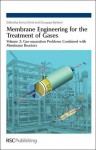 Membrane Engineering for the Treatment of Gases - Royal Society of Chemistry, Giuseppe Barbieri, Laurie Peter, Pluton Pullumbi, Eric Favre, Royal Society of Chemistry