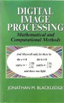 Digital Image Processing: Mathematical and Computational Methods - Jonathan M. Blackledge
