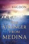 Stranger from Medina, The (West Texas Sunrise Book #3): A Novel - Paul Bagdon