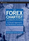 The Forex Chartist Companion: A Visual Approach to Technical Analysis (Wiley Trading) - Michael Archer, James Lauren Bickford