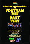 Barron's Computer Programming in FORTRAN the Easy Way - Lawrence S. Leff