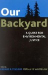 Our Backyard: A Quest for Environmental Justice - Diana Whitelaw