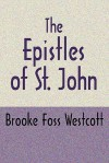 The Epistles of St. John: The Greek Text with Notes and Essays - Brooke Foss Westcott