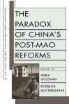 The Paradox of China's Post-Mao Reforms - Merle Goldman