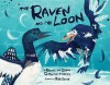 The Raven and the Loon - Rachel Qitsualik-Tinsley, Sean Qitsualik-Tinsley, Kim Smith