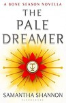 The Pale Dreamer: A Bone Season novella (The Bone Season) - Samantha Shannon