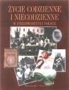 Życie codzienne i niecodzienne w przedwojennej Polsce - Maja Łozińska, Jan Łoziński