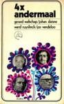 4 x andermaal - Gerard Walschap, Johan Daisne, Ward Ruyslinck, Jos Vandeloo
