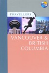 Travellers Vancouver & British Columbia, 3rd: Guides to destinations worldwide - Carol Baker