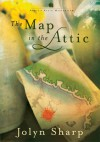 The Map In The Attic - Jolyn Sharp