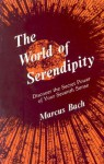 The World Of Serendipity - Marcus Bach