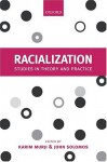 Racialization: Studies in Theory and Practice - Karim Murji, John Solomos
