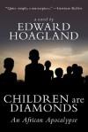 Children Are Diamonds: An African Apocalypse - Edward Hoagland