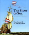 The Story Of Sail: Illustrated With 1000 Scale Drawings - Richard Woodman, Veres Laszlo