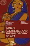 The Bloomsbury Research Handbook of Indian Aesthetics and the Philosophy of Art (Bloomsbury Research Handbooks in Asian Philosophy) - Arindam Chakrabarti, Chakravarthi Ram-Prasad, Sor-hoon Tan