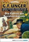 G. F. Unger Sonder-Edition - Folge 047: Die Fährte der Revolvermänner - Lisa Unger