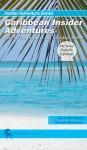 Caribbean Insider Adventures - Turks and Caicos Islands: Find Hidden Treasures and Back-Door Secrets (Insider Adventures) - Janet Burleson, Donald K. Burleson