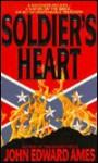 Soldier's Heart - John Edward Ames