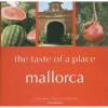 Mallorca, The Taste Of A Place - Vicky Bennison