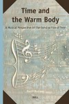 Time and the Warm Body: A Musical Perspective on the Construction of Time - David Burrows