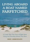 Living Aboard A Boat Named Farfetched - Ron Arbizzani