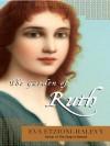 The Garden of Ruth - Eva Etzioni-Halevy