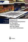 Integrierte Informationssysteme in Handelsunternehmen Auf Der Basis Von SAP-Systemen - Jörg Becker, Oliver Vering, Wolfgang Uhr, L. Ehlers, E. Kosilek, S. Neumann