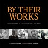 By Their Works: Profiles Of Men Of Faith Who Made A Difference - Stephen Singular