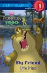 The Princess and the Frog: Big Friend, Little Friend (Step Into Reading - Level 1 - Quality) by Lagonegro, Melissa (2010) Paperback - Melissa Lagonegro