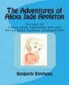 The Adventures of Alexa Jade Appleton (Alexa Jade Appleton and the Horse that Forever Changed Her - Volume III) - Kimberly Stephens