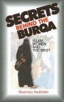 Secrets Behind the Burqa: Islam, Women and the West - Rosemary Sookhdeo