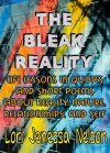 The Bleak Reality: Life Lessons in Quotes and Short Poems About Reality, Nature, Relationships, and Self - Lori Jenessa Nelson