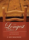 The Longest Table: 52 Meditations for Communion - J. Lee Magness