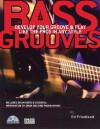 Bass Grooves: Develop Your Groove & Play Like the Pros in Any Style - Ed Friedland