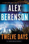 Twelve Days (A John Wells Novel) - Alex Berenson