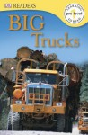 DK Readers: Big Trucks - Deborah Lock