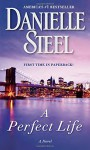 A Perfect Life: A Novel - Danielle Steel