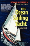 The Ocean Sailing Yacht Volume 2 - Donald M. Street Jr., Bruce Bingham