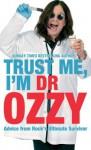 Trust Me, I'm Dr Ozzy - Ozzy Osbourne