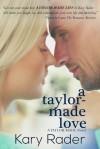 A Taylor-Made Love - Kary Rader