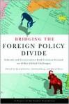 Bridging the Foreign Policy Divide - Chollet Derek, Chollet Derek