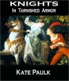 Knights in Tarnished Armor - Kate Paulk