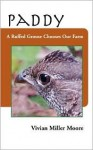 Paddy: A Ruffed Grouse Chooses Our Farm - Vivian Miller Moore